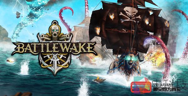 海盗题材VR游戏《Battlewake》即将开启封闭测试